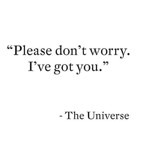 Tillid 'Please don't worry. I've got you' - The Universe