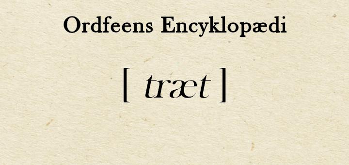 Ordfeens encyklopædi - Træt