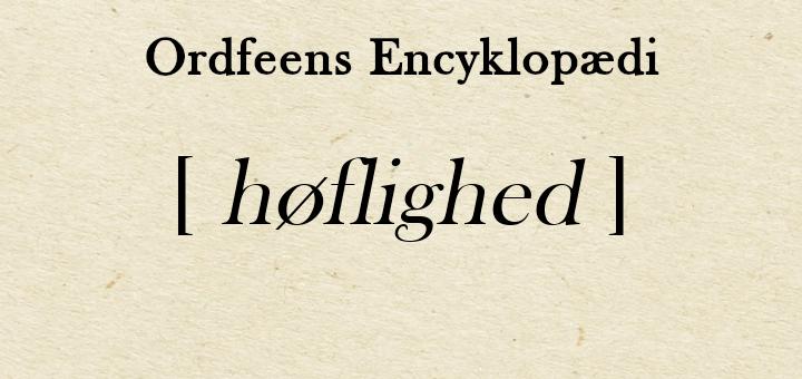 Ordfeens encyklopædi høflighed
