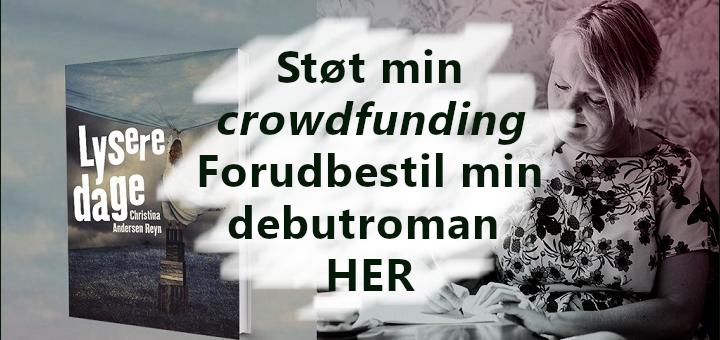 Crowdfunding debutroman Lysere dage